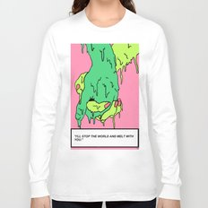 I'll Stop the World  Long Sleeve T-shirt