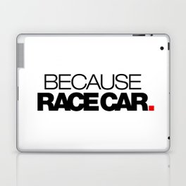 BECAUSE RACE CAR v1 HQvector Laptop & iPad Skin
