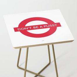 Don't be a pussy Side Table