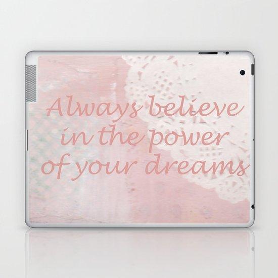 Always believe in the power of your dreams Laptop & iPad Skin