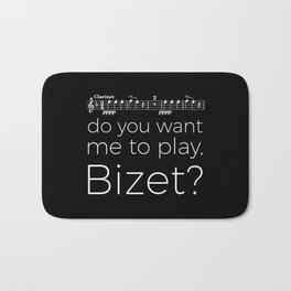 Clarinet - Do you want me to play, Bizet? (black) Bath Mat