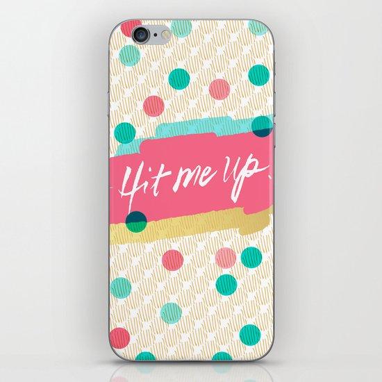 Hit Me Up! iPhone & iPod Skin