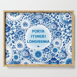 Porta itineri longissima The first step is the only difficulty Serving Tray