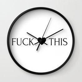 FUCK THIS Wall Clock