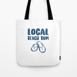 Flip Flops Local Beach Bum Beach Lover Tote Bag