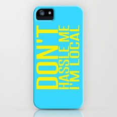 Don't Hassle Me I'm Local  |  Bill Murray iPhone (5, 5s) Slim Case