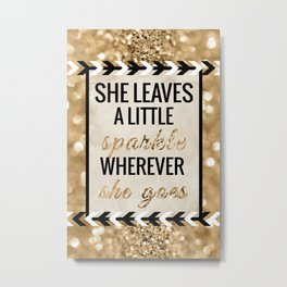 She Leaves a Little Sparkle Wherever She Goes Metal Print