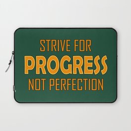 Strive for Progress not Perfection Laptop Sleeve