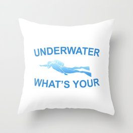 I Breathe Underwater What's Your Superpower Throw Pillow