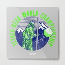 Tether-Bear World Champoin Metal Print