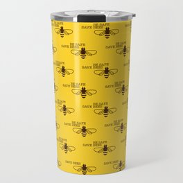 Be safe - save bees Travel Mug