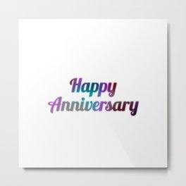 Happy Anniversary Metal Print
