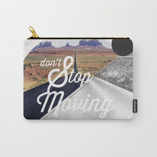 Just don't stop moving Carry-All Pouch