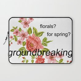 florals? for spring? groundbreaking. Laptop Sleeve