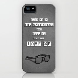 LOOK ME IN THE WAYFARERS iPhone Case