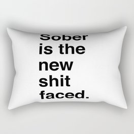 Sober is the new shit faced. Rectangular Pillow
