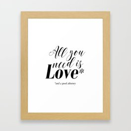 Gift for lawyer All you need is love and a good attorney PRINTABLE art Funny wall art Funny print Framed Art Print