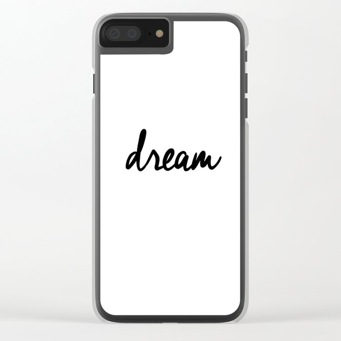 Dream black and white typography poster black-white design bedroom wall art home decor apartment Clear iPhone Case