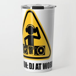 DJ At Work Travel Mug