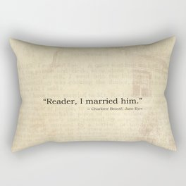 Reader I Married Him, Jane Eyre Conclusion Quote Rectangular Pillow