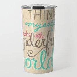 What a Wonderful World Travel Mug