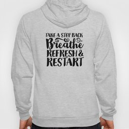Breathe, Refresh & Restart Hoody