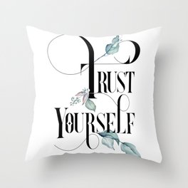Trust Yourself – Motivating Quote. Throw Pillow