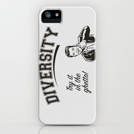 Diversity - Try it in the Ghetto iPhone Case