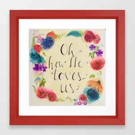 How he loves Us Framed Art Print