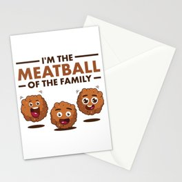 I'm the Meatball of the Family Stationery Cards