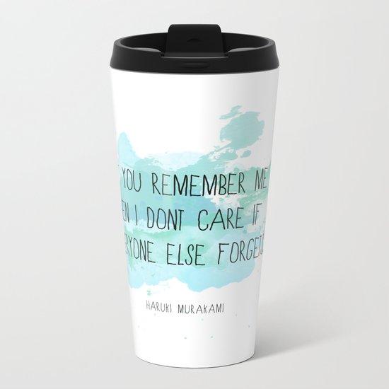 If you remember me Metal Travel Mug