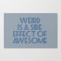 weird Canvas Prints featuring Weird by Jude's