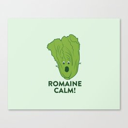 ROMAINE CALM Canvas Print