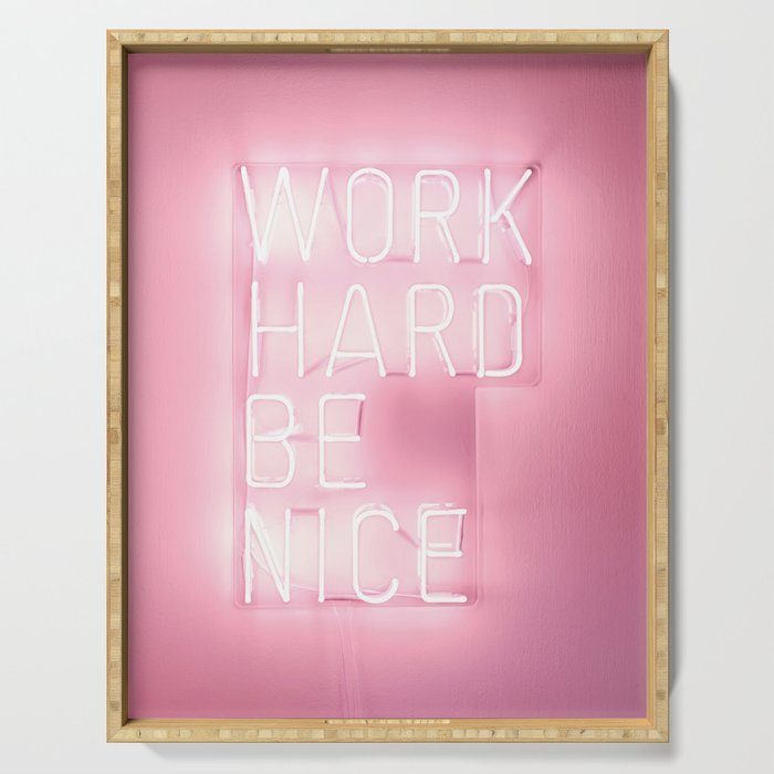 Work Hard, Be Nice Serving Tray