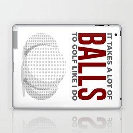 Takes Balls To Golf Like I Do Laptop & iPad Skin