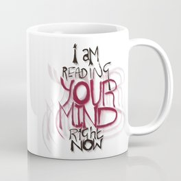 ...and the things I see are really ugly Coffee Mug