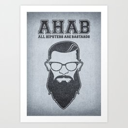 ALL HIPSTERS ARE BASTARDS - Funny (A.C.A.B) Parody Art Print