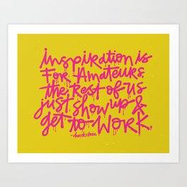 Inspiration is for amateurs x typography Art Print