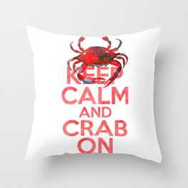 Keep Calm and Crab On Throw Pillow