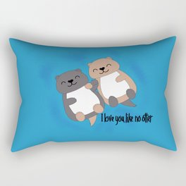 I love you like no otter Rectangular Pillow