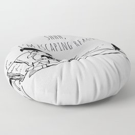 Shhh,  I'm escaping reality Floor Pillow