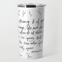 Deuteronomy 31:6 Art Travel Mug
