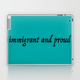 immigrant and proud Laptop & iPad Skin