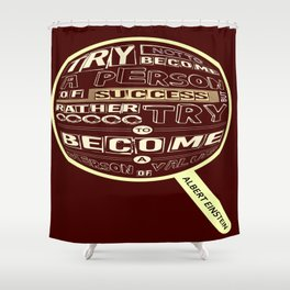 Try not to become a person of success Albert Einstein Inspirational Quotes Shower Curtain