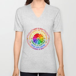 Science is real, black lives matter, no human is illegal, love is love, women's rights are human rights, kindness is everything Unisex V-Neck