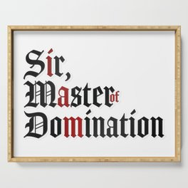 I Am Sir, Master Of Domination Serving Tray