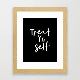 Treat Yo Self black-white contemporary minimalist typography poster home wall decor bedroom Framed Art Print