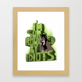 """""""I'm surrounded by idiots"""" (Scar - The Lion King) Framed Art Print"""