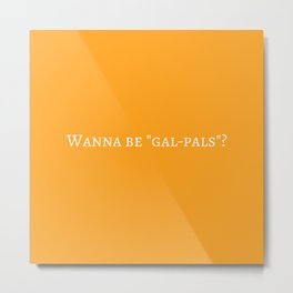 Gal-Pals Metal Print