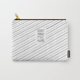 Don´t Forget me Please Carry-All Pouch
